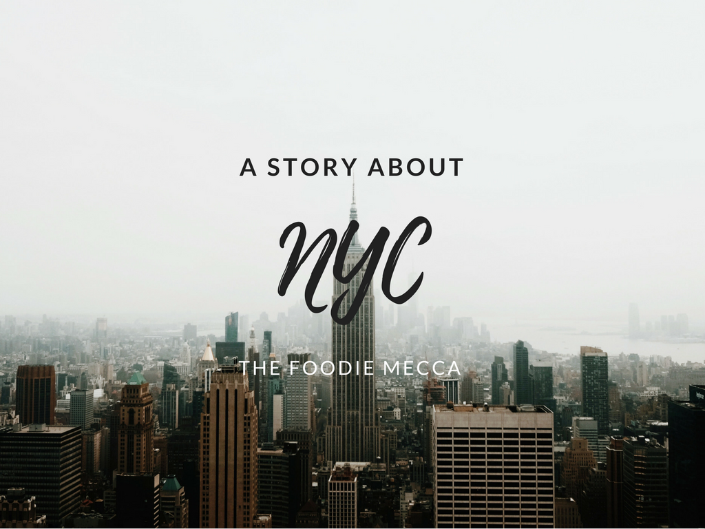 Guest Post: USA: New York ‒ A Story About the Foodie Mecca