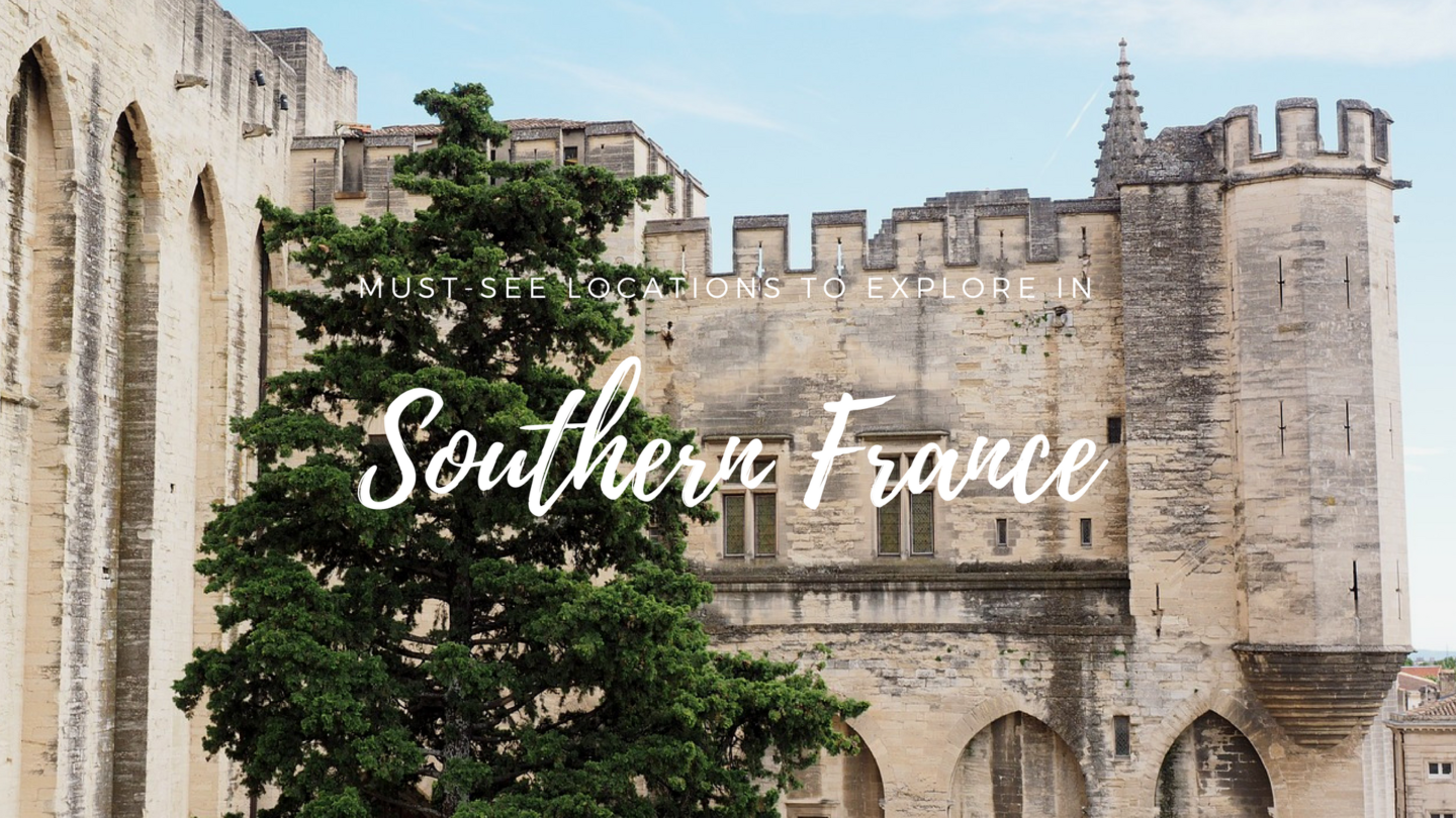 Guest Post: France: Must-See Locations to Explore in Southern France